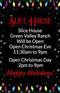 Slice House open Christmas Eve