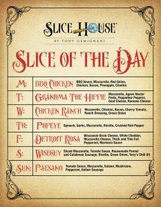 Slice of the Day: M-BBQ Chicken | T-Grandma the Hippie | W-Chicken Ranch | TH-Popeye | F-Detriot Rosa | S-Wiseguy | SUN-Paesano